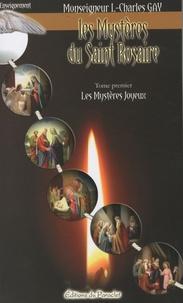 Louis-Charles Gay - Les Mystères du Saint Rosaire - Tome 1, Les mystères joyeux.