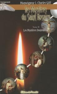 Louis-Charles Gay - Les Mystères du Saint Rosaire - Tome 2, Les mystères douloureux.