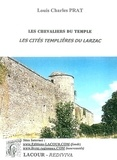 Louis-Charles Prat - Les chevaliers du Temple - Les cités templières du Larzac.