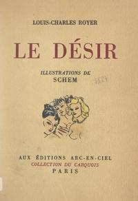 Louis-Charles Royer et  Schem - Le désir.