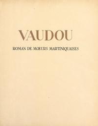 Louis-Charles Royer et Émile Baes - Vaudou - Roman de mœurs martiniquaises.