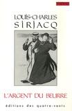 Louis-Charles Sirjacq - L'argent du beurre.