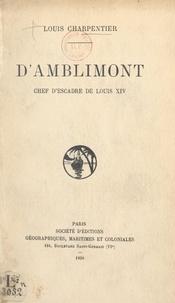 Louis Charpentier - D'Amblimont, chef d'escadre de Louis XIV.