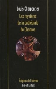Louis Charpentier - Les mystères de la cathédrale de Chartres.