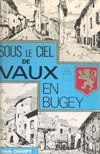 Louis Charpy et Daniel Bème - Sous le ciel de Vaux-en-Bugey.