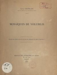 Louis Chatelain - Mosaïques de volubilis - Extrait des publications du service des Antiquités du Maroc.