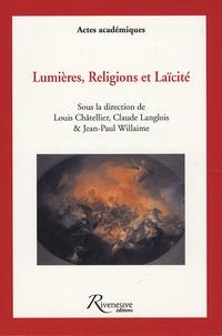 Louis Châtellier et Claude Langlois - Lumières, religions et laïcité - Rencontres historiques de Nancy, novembre 2005.