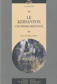 Louis Chauris - Le Kersanton - Une pierre bretonne.