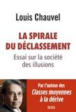 Louis Chauvel - La spirale du déclassement - Essai sur la société des illusions.