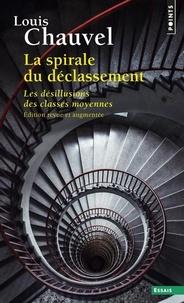 Louis Chauvel - La spirale du déclassement - Les désillusions des classes moyennes.