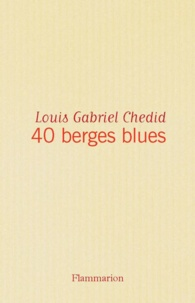 Louis Chedid - 40 berges blues.