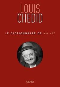 Louis Chedid - Le Dictionnaire de ma vie.