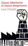 Louis Chevalier - Classes laborieuses et classes dangereuses - A Paris pendant la première moitié du XIXe siècle.