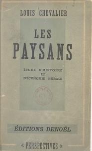 Louis Chevalier - Les paysans - Étude d'histoire et d'économie rurales.