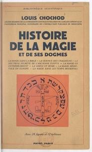 Louis Chochod - Histoire de la magie et de ses dogmes.