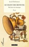 Louis Chrétiennot - Le chant des moteurs - Du bruit en musique.