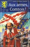 Louis-Christian Gautier - Aux armes, Comtois !.