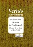 Louis-Christian Gautier - Le secret de l'anti-gravité - A l'ombre du IIIe Reich et de la NASA.