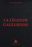 Louis-Christian Michelet - La légende gaullienne.