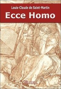 Louis-Claude de Saint-Martin - Ecce Homo.