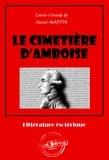 Louis-Claude De Saint-Martin - Le cimetière d'Amboise - édition intégrale.