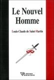 Louis-Claude de Saint-Martin - Le Nouvel Homme.