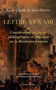 Louis-Claude de Saint-Martin - Lettre à un ami - Ou considérations politiques, philosophiques et religieuses sur la Révolution française,1795.