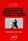 Louis-Claude De Saint-Martin - Tableau naturel des rapports qui existent entre Dieu, l'Homme et l'Univers - édition intégrale.