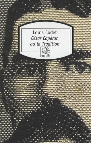 Louis Codet - César Caperan ou la Tradition.