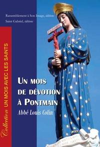 Louis Colin - Un mois de dévotion à Pontmain - Historique de l'apparition de Notre-Dame de Pontmain à la France.
