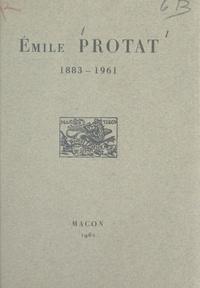 Louis Combaud et Raymond Oursel - Émile Protat, 1883-1961.