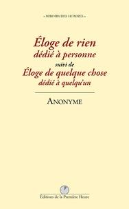 Louis Coquelet - Eloge de rien dédié à personne suivi de Eloge de quelque chose dédié à quelqu'un.