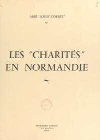 Louis Corbet - Les charités en Normandie.