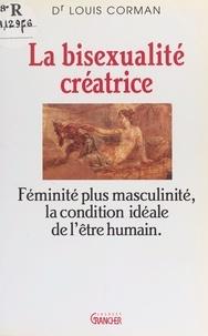 Louis Corman - La bisexualité créatrice - De l'embryon au génie.