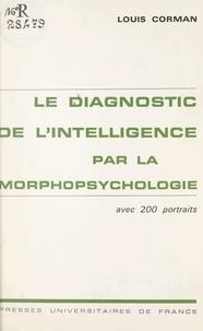 Louis Corman et P. Dauce - Le diagnostic de l'intelligence par la morpho-psychologie - Avec 200 portraits.