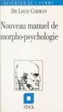 Louis Corman - Nouveau manuel de morpho-psychologie.