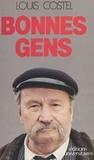 Louis Costel - Bonnes gens - Chronique.