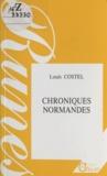 Louis Costel - Chroniques normandes.