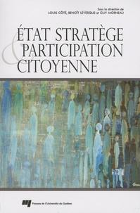 Louis Côté et Benoît Lévesque - Etat stratège et participation citoyenne.