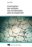 Louis Côté - L'inscription des sociétés non occidentales dans la modernité.