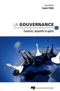 Louis Côté - La gouvernance - Frontières, dispositifs et agents.