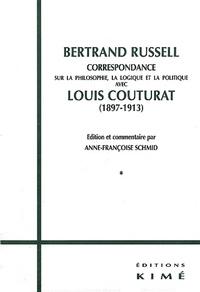 Louis Couturat et Bertrand Russell - Correspondance sur la philosophie, la logique et la politique (1897-1913) 2 volumes.
