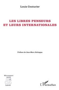 Louis Couturier - Les libres penseurs et leurs internationales.