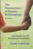 Louis Cozolino - The Neuroscience of Human Relations - Attachment and the Developing Social Brain.