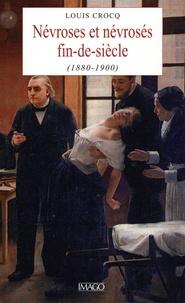 Louis Crocq - Névroses et névrosés fin de siècle - (1880-1900).