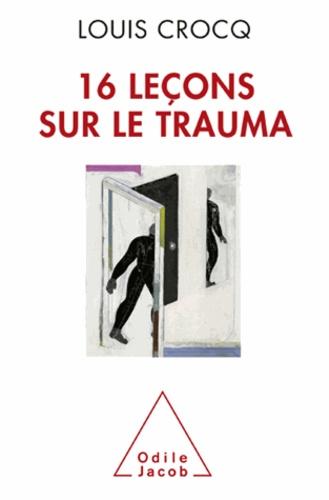 Seize leçons sur le trauma - Format ePub - 9782738178459 - 19,99 €
