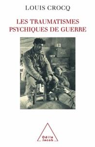 Louis Crocq - Traumatismes psychiques de guerre (Les).