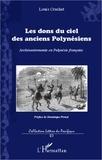 Louis Cruchet - Les dons du ciel des anciens polynésiens - Archéoastronomie en Polynésie française.
