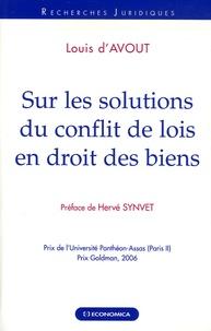Louis d' Avout - Sur les solutions du conflit de lois en droit des biens.