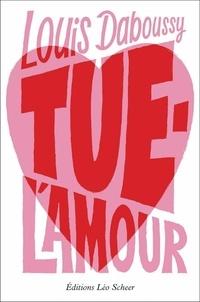 Louis Daboussy - Tue-l'amour.